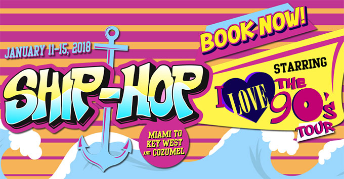 The four-day Ship Hop cruise, starring I Love the 90's Tour, will sail from Miami to Key West and Cozumel from January 11 to 15, 2018